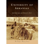 UNIVERSITY OF ARKANSAS - CAMPUS HISTORY