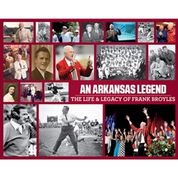 An Arkansas Legend: The Life & Legacy of Frank Broyles
